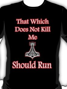 That which does not kill me should run Viking T-Shirt