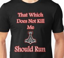 That which does not kill me should run Viking Unisex T-Shirt