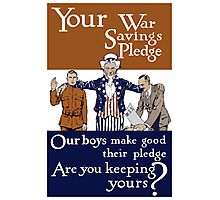 Your War Savings Pledge -- World War One Photographic Print