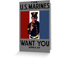The U.S. Marines Want You Greeting Card