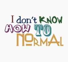 I don't know how to normal Kids Tee