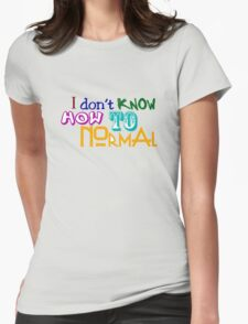 I don't know how to normal Womens Fitted T-Shirt