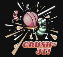 CRUSH'N IT! by JohnBealDesign