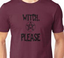 Witch, Please Unisex T-Shirt