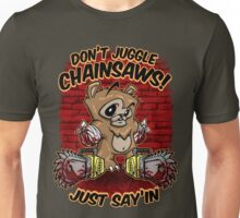 Don't Juggle Unisex T-Shirt