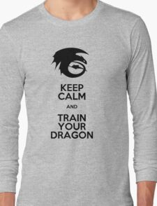 Keep calm and train your dragon Long Sleeve T-Shirt