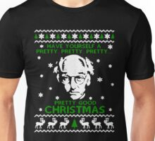 LARRY DAVID PRETTY GOOD CHRISTMAS UGLY SWEATER Unisex T-Shirt
