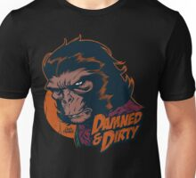 DAMNED & DIRTY 1 Unisex T-Shirt