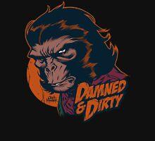 DAMNED & DIRTY 1 Unisex T-Shirt