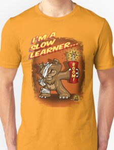 Slow Learner T-Shirt