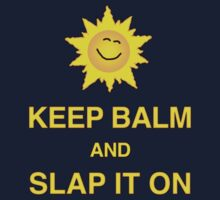 Keep Balm and Slap it on - T shirt by BlueShift