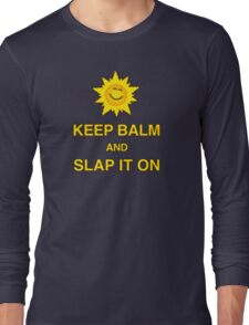 Keep Balm and Slap it on - T shirt Long Sleeve T-Shirt