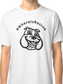 #WhereIsRoscoe (black) Classic T-Shirt