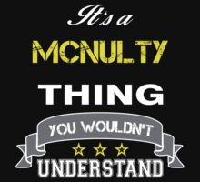 MCNULTY It's thing you wouldn't understand !! - T Shirt, Hoodie, Hoodies, Year, Birthday by novalac3
