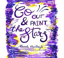 Van Gogh - Go Out And Paint The Stars by rubyandpearl