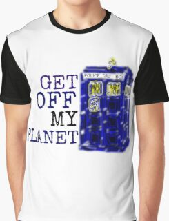 Get Off My Planet ... Graphic T-Shirt
