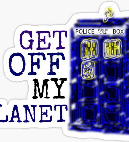 Get Off My Planet ... Sticker