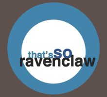 That's SO Ravenclaw by burritomadness