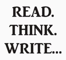 Read. Think. Write... (Black) by Nina Eldridge