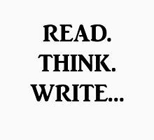 Read. Think. Write... (Black) Unisex T-Shirt