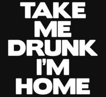 Take Me Drunk I'm Home by Look Human