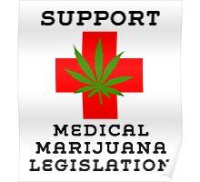 Support Medical Marijuana Legislation Poster