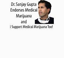 Dr. Sanjay Gupta Endorses Medical Marijuana T-shirt  Unisex T-Shirt