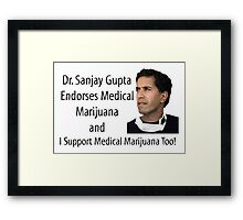 Dr. Sanjay Gupta Endorses Medical Marijuana T-shirt  Framed Print