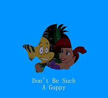 Don't be such a guppy! by emilyg23