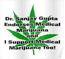 Dr. Sanjay Gupta Endorses Medical Marijuana T-shirt  Poster