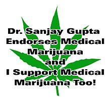 Dr. Sanjay Gupta Endorses Medical Marijuana T-shirt  Photographic Print