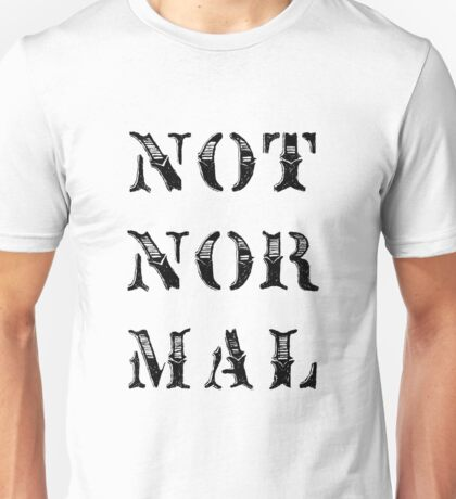 NOT NOR MAL Unisex T-Shirt