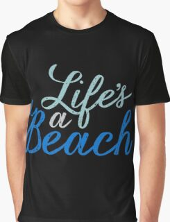 Life's a Beach Graphic T-Shirt