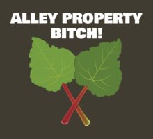 Alley Property, Bitch! by Julie Lalonde