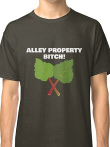 Alley Property, Bitch! Classic T-Shirt