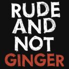 """Rude and Not Ginger"" - white/orange by slitheenplanet"