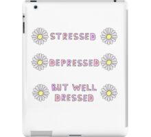 STRESSED, DEPRESSED, BUT WELL DRESSED iPad Case/Skin
