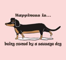 Happiness is being owned by a Sausage Dog Kids Tee