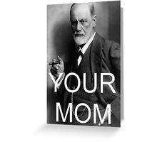 Your Mom Greeting Card