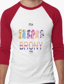 All - It's a brony thing Men's Baseball ¾ T-Shirt