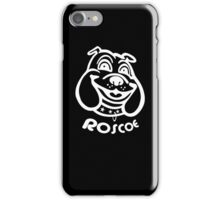 Roscoe! (white) iPhone Case/Skin