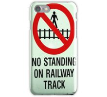 No Standing on Tracks iPhone case iPhone Case/Skin