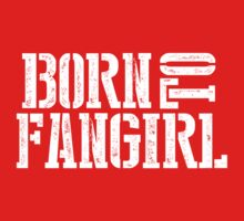 """""""Born to Fangirl"""" - White by slitheenplanet"""