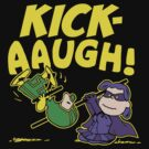 Kick-Aaugh! by warbucks360