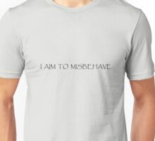 I Aim to Misbehave (light) Unisex T-Shirt