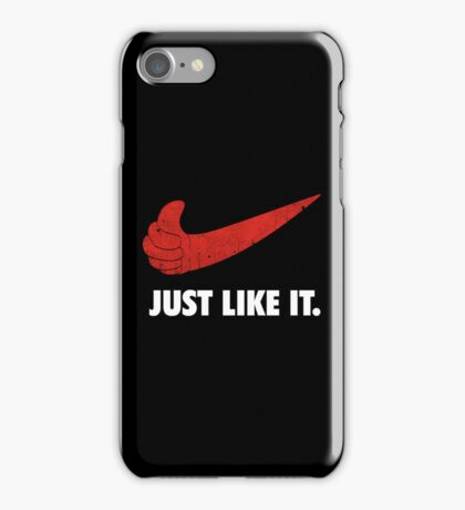 Just Like It. iPhone Case/Skin