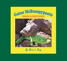 Gator McBumpypants Hears a Scary Noise - Cover Unisex T-Shirt