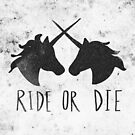 Ride or Die x Unicorn by Leah Flores