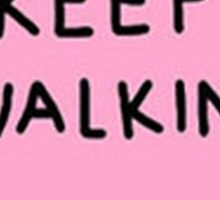 Keep walking Sticker