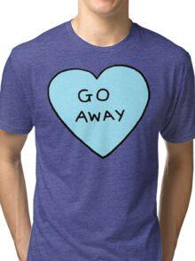 Go Away Tri-blend T-Shirt